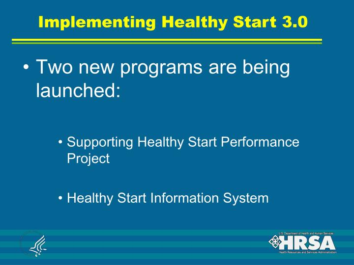 Implementing Healthy Start 3.0