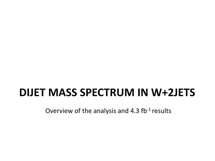 Dijet mass spectrum in W+2jets