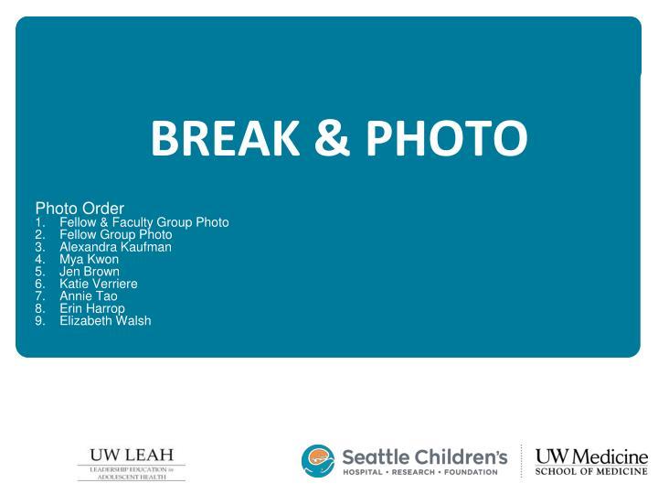 BREAK & PHOTO