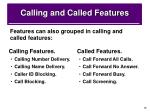 calling and called features