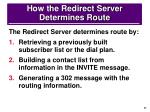 how the redirect server determines route