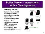 policy server interactions with a clearinghouse