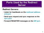 ports used by the redirect server