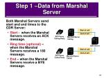 step 1 data from marshal server