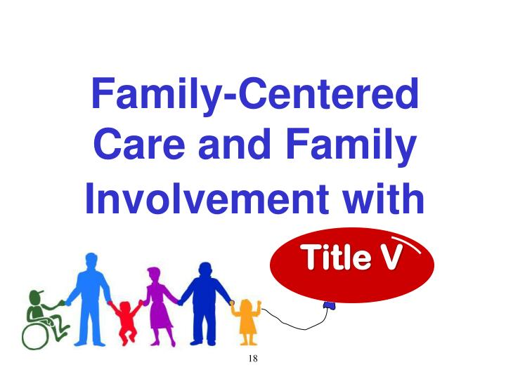 Family-Centered Care and Family Involvement with
