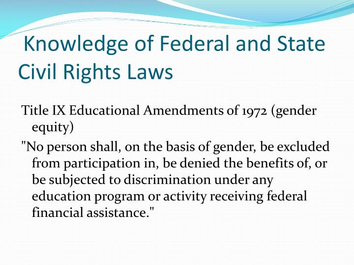 Knowledge of Federal and State Civil Rights Laws