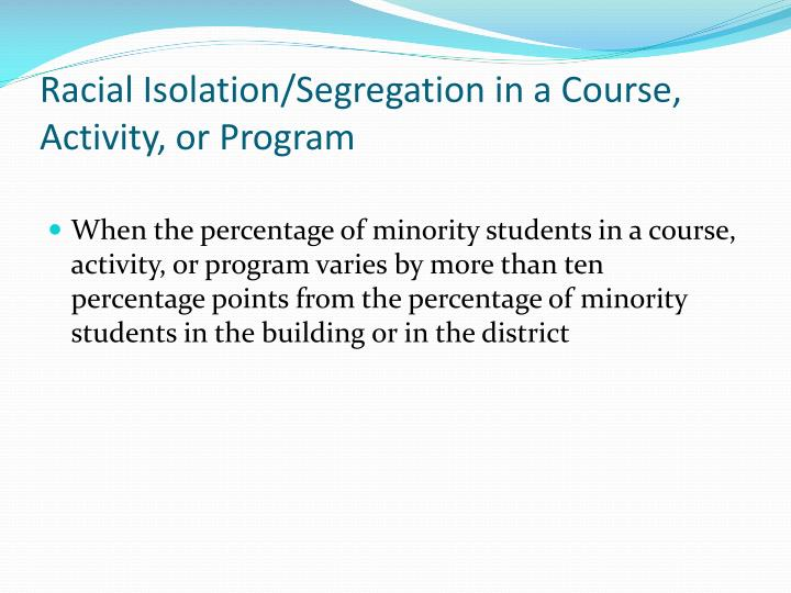 Racial Isolation/Segregation in a Course, Activity, or Program