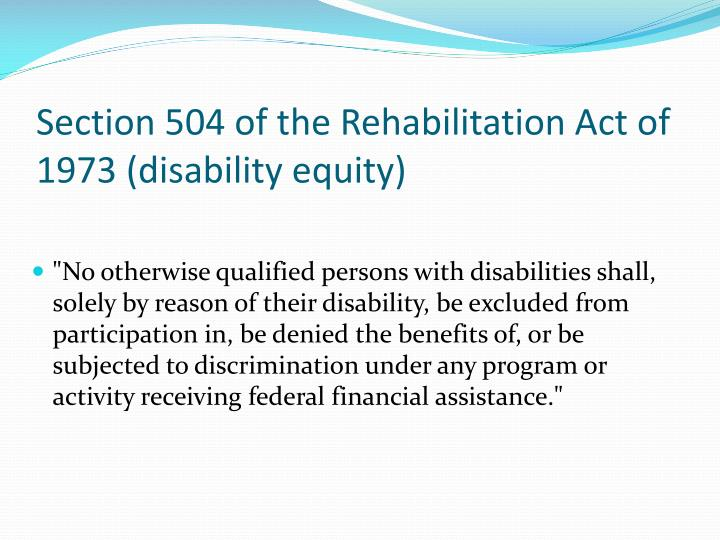 Section 504 of the Rehabilitation Act of 1973 (disability equity)