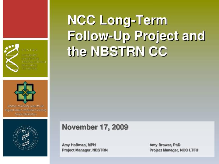 Ncc long term follow up project and the nbstrn cc