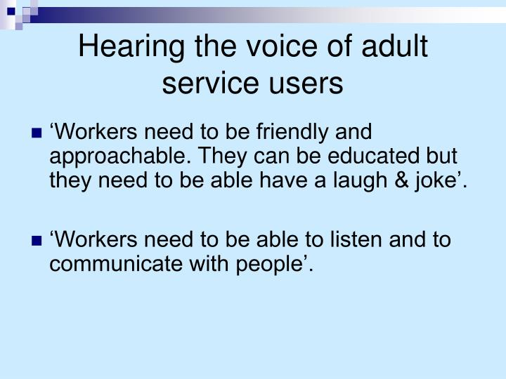 Hearing the voice of adult service users