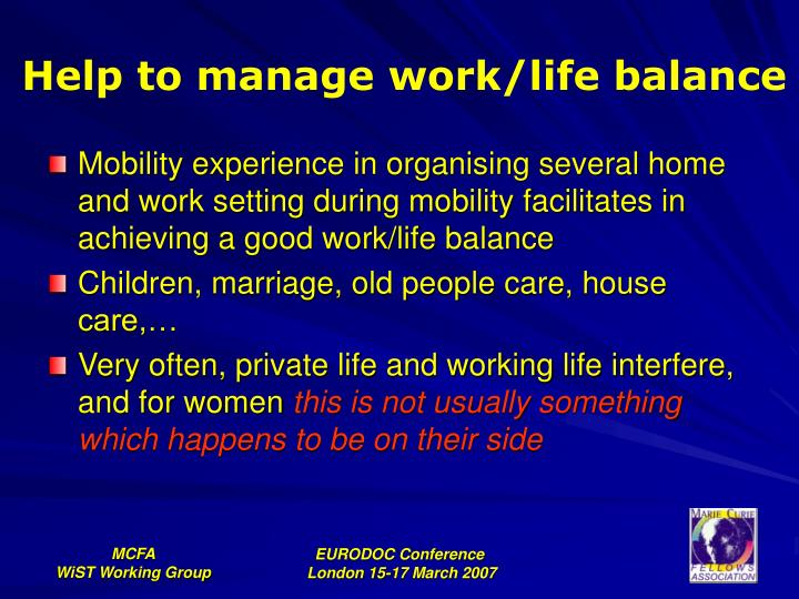 Help to manage work/life balance