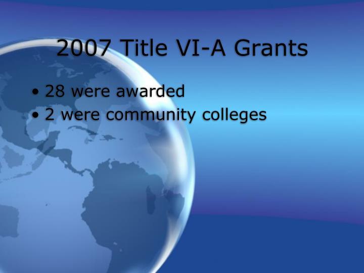 2007 Title VI-A Grants
