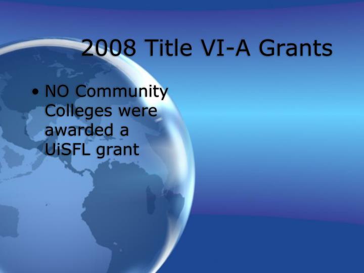 2008 Title VI-A Grants