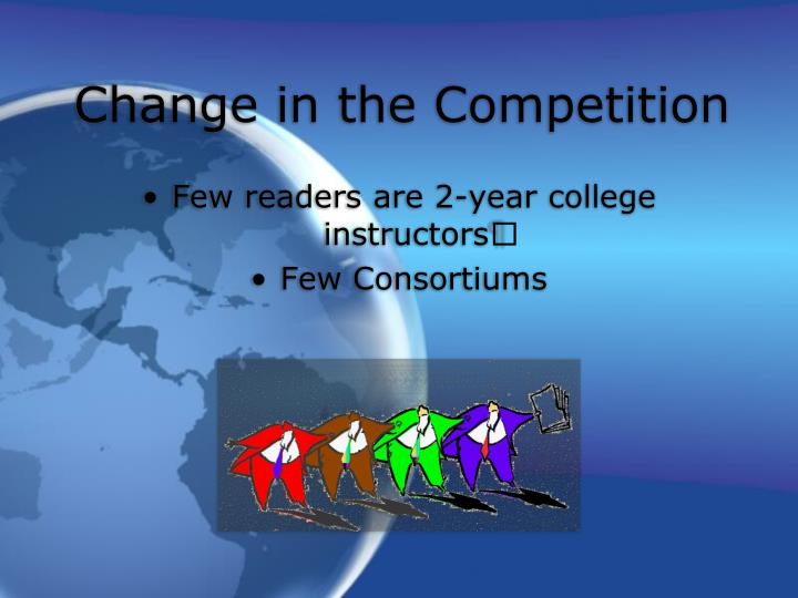 Change in the Competition