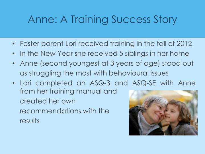 Anne: A Training Success Story
