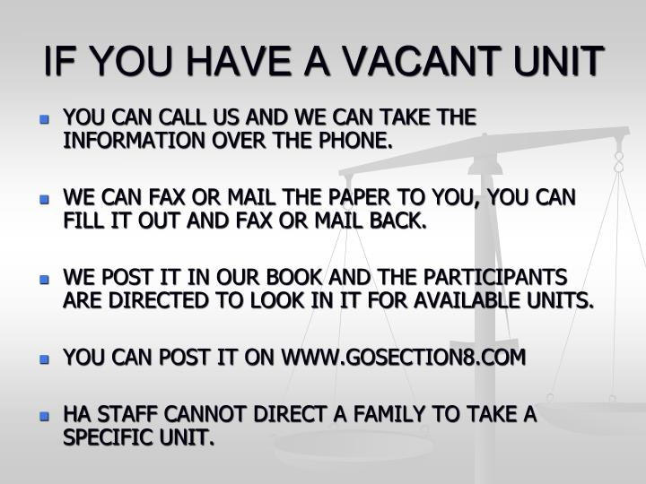 IF YOU HAVE A VACANT UNIT