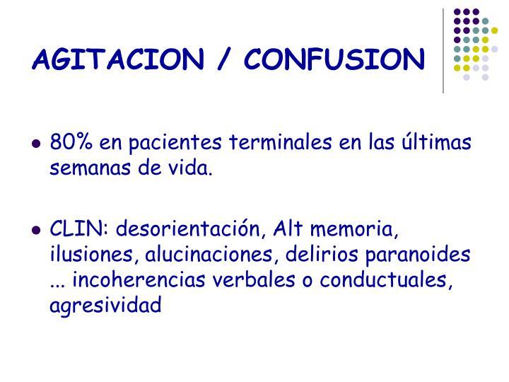 AGITACION / CONFUSION