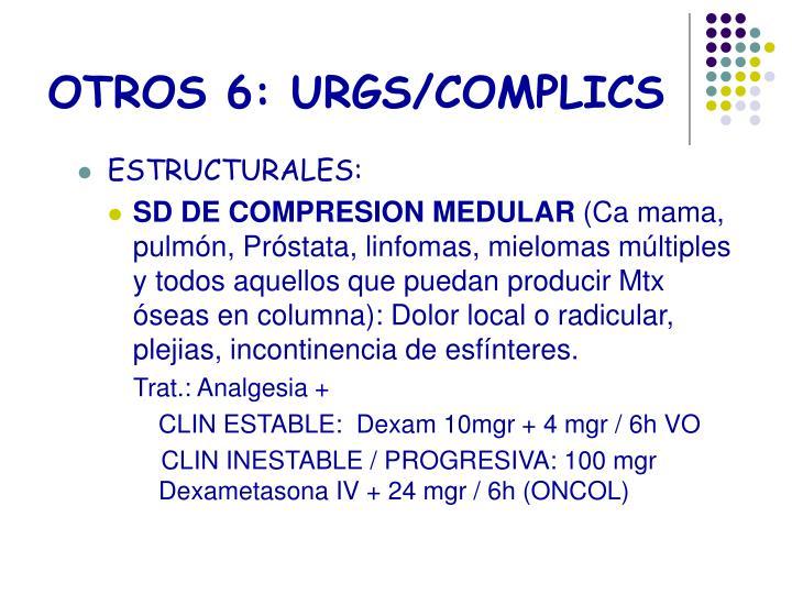 OTROS 6: URGS/COMPLICS