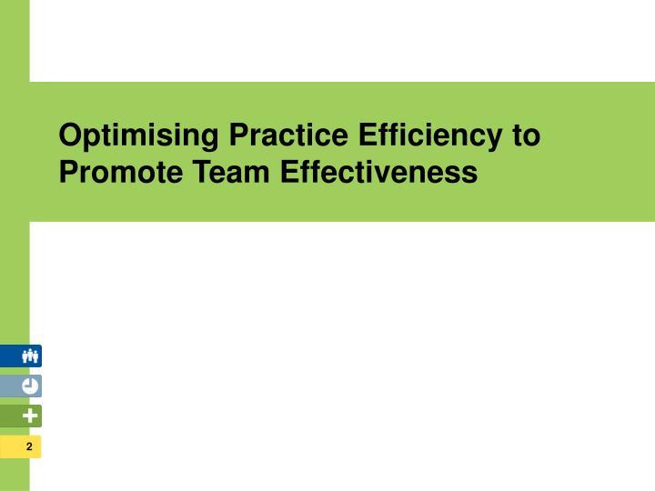 Optimising practice efficiency to promote team effectiveness