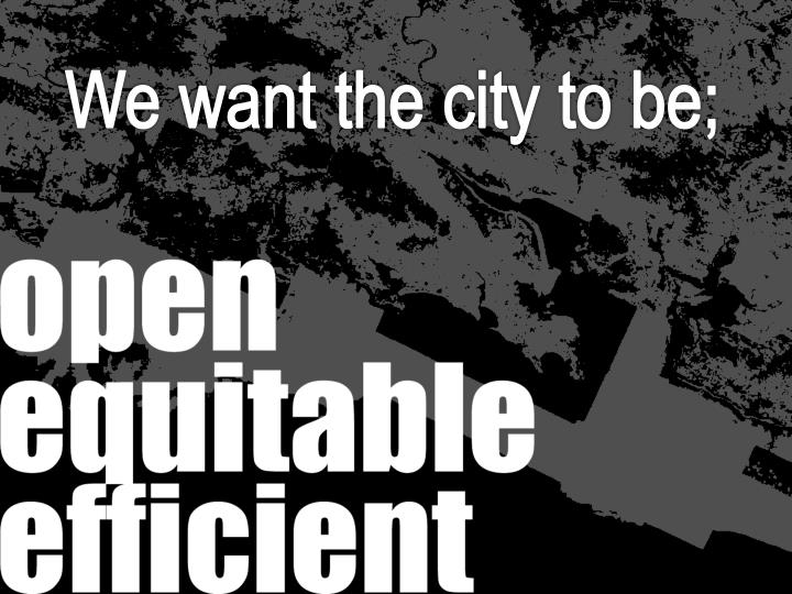 We want the city to be;