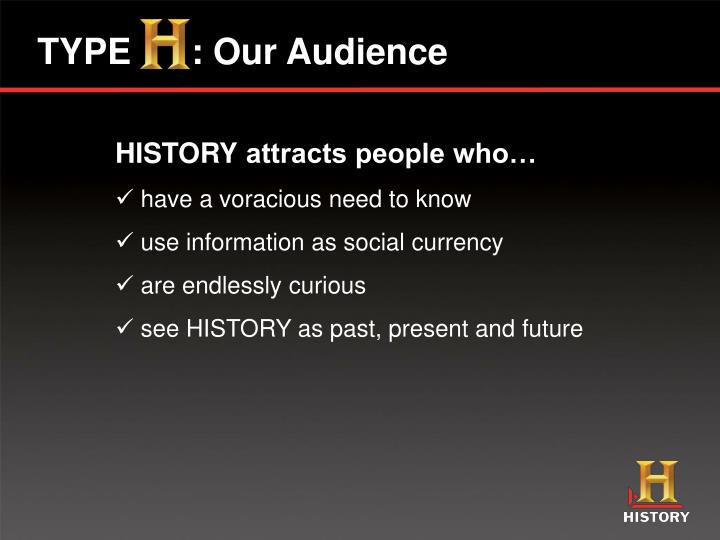 TYPE      : Our Audience