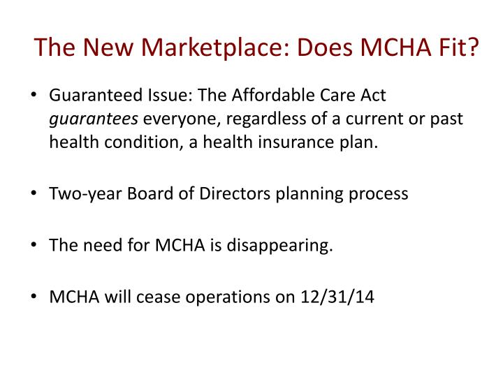 The New Marketplace: Does MCHA Fit?