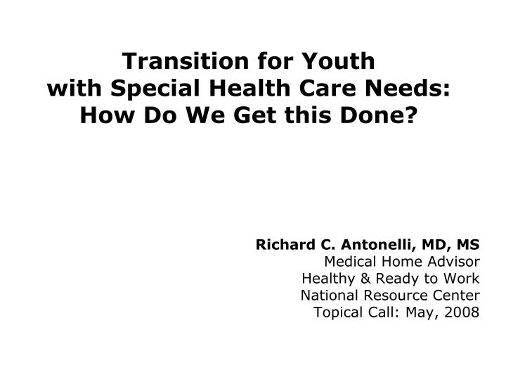 Transition for youth with special health care needs how do we get this done
