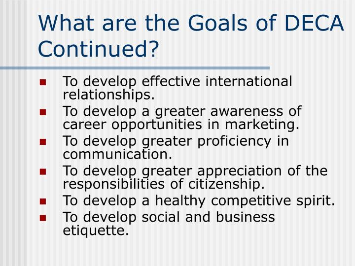 What are the Goals of DECA Continued?