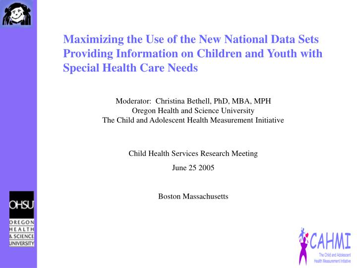 Maximizing the Use of the New National Data Sets Providing Information on Children and Youth with S...