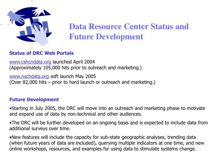 Data Resource Center Status and Future Development