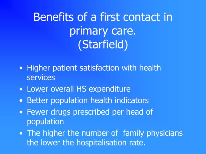 Benefits of a first contact in primary care starfield