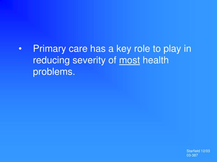 Primary care has a key role to play in reducing severity of