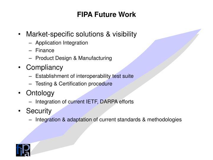 FIPA Future Work