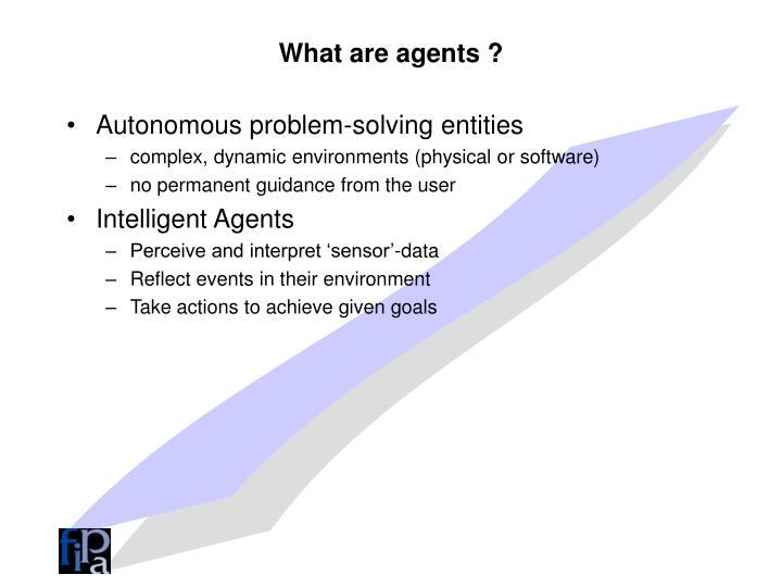 What are agents