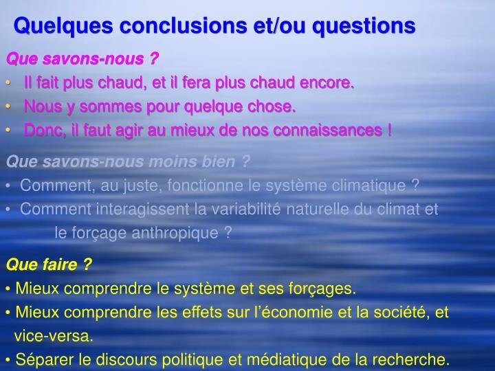Quelques conclusions et/ou questions
