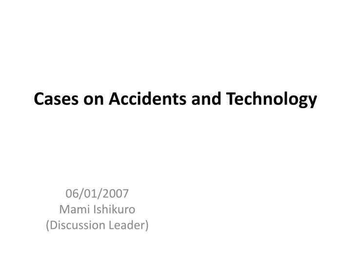 Cases on accidents and technology