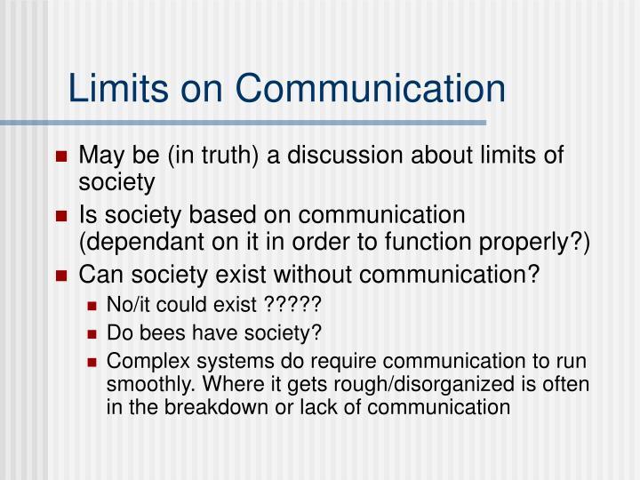 Limits on Communication