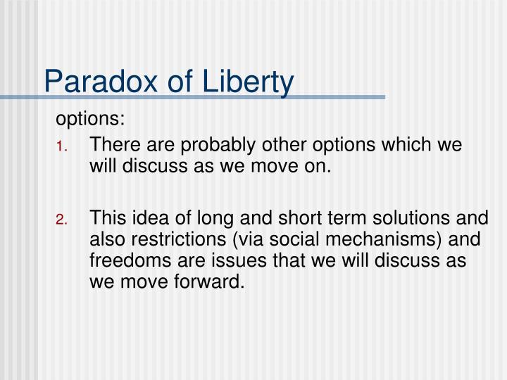 Paradox of Liberty