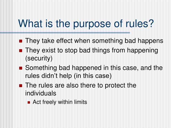 What is the purpose of rules?