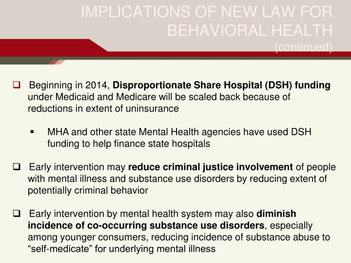 IMPLICATIONS OF NEW LAW FOR BEHAVIORAL HEALTH