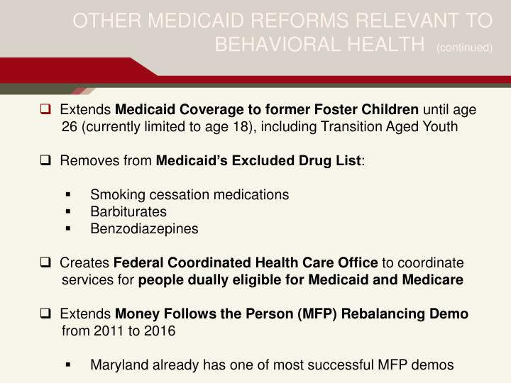 OTHER MEDICAID REFORMS RELEVANT TO BEHAVIORAL HEALTH