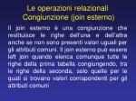 le operazioni relazionali congiunzione join esterno