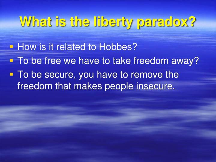 What is the liberty paradox?