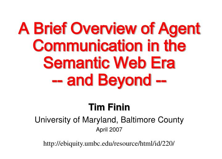 a brief overview of agent communication in the semantic web era and beyond n.