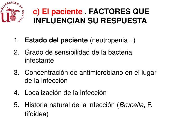c) El paciente