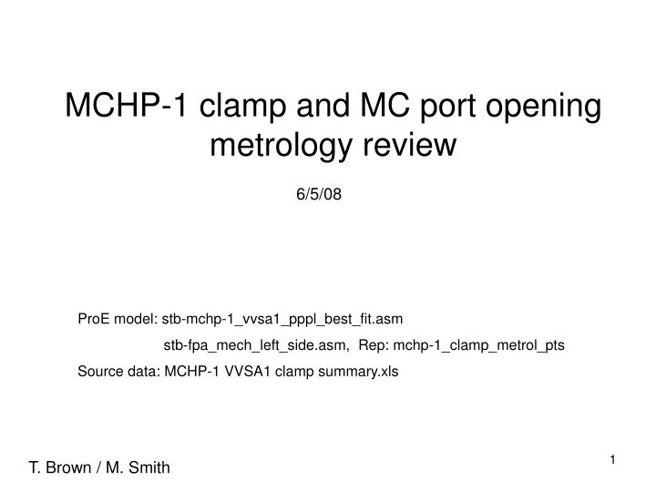 Mchp 1 clamp and mc port opening metrology review