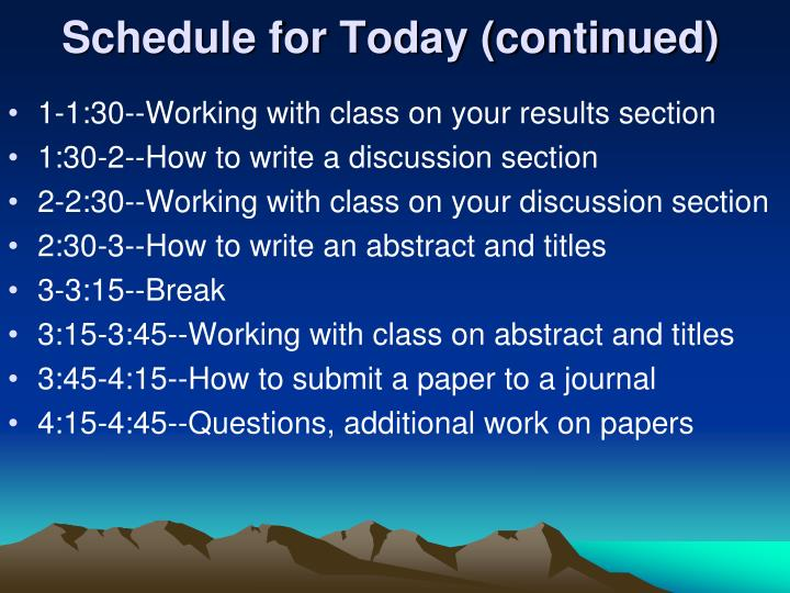 Schedule for today continued