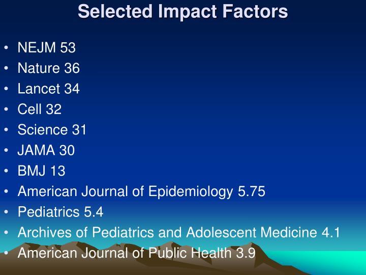 Selected Impact Factors