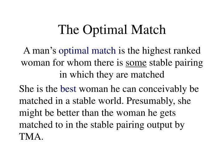 The Optimal Match