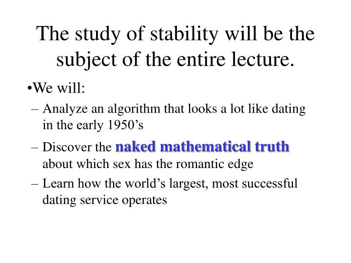 The study of stability will be the subject of the entire lecture.